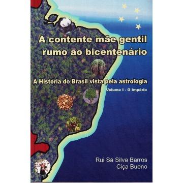 A Contente Mãe Gentil rumo ao Bicentenário - vol.1