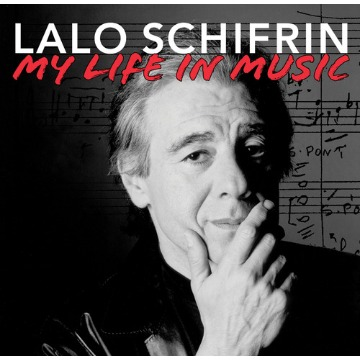 LALO SCHIFRIN - MY LIFE IN MUSIC