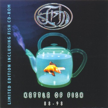 FISH - KETTLE OF FISH 88-98