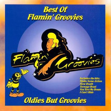 FLAMIN´ GROOVIES - BEST OF: OLDIES BUT GROOVIES
