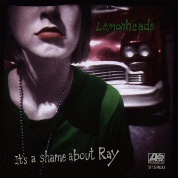LEMONHEADS - IT´S A SHAME ABOUT RAY