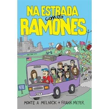NA ESTRADA COM OS RAMONES - MONTE A MELNICK   FRANK MEYER