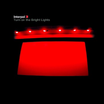 INTERPOL - TURN ON THE BRIGHT LIGHTS 10TH ANNIVERSARY EDITION