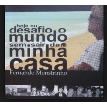 Hoje eu desafio o mundo sem sair da minha casa - Fernando Monstrinho
