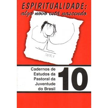 10 - Espiritualidade - Algo novo está nascendo