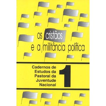 1 - Os Cristãos e a Militância Política