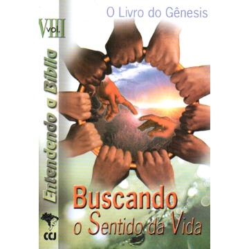 8 - O Livro do Gênesis: Buscando o Sentido da Vida