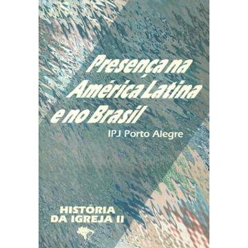 História da Igreja II - Presença na América Latina e no Brasil