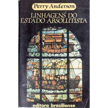 LINHAGENS DO ESTADO ABSOLUTISTA - Perry Anderson