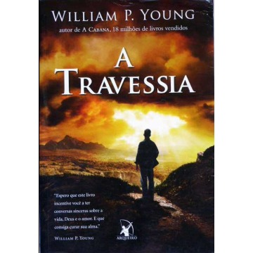 A TRAVESSIA - William P Young