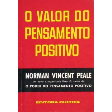 O VALOR DO PENSAMENTO POSITIVO - Norman Vincent Peale