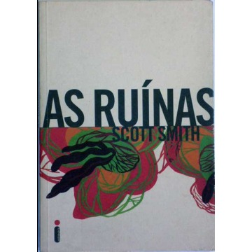 AS RUÍNAS - Scott Smith