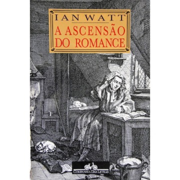 A ascensão do romance - Ian Watt