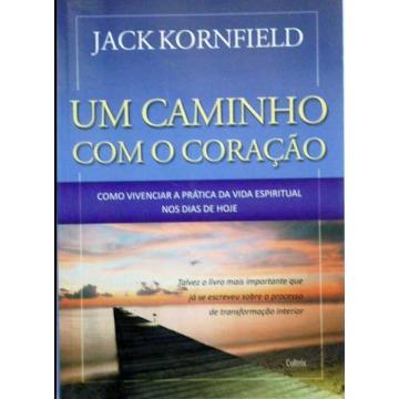 UM CAMINHO COM O CORAÇÃO - Jack Kornfield
