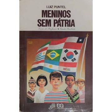 MENINOS SEM PÁTRIA - Luiz Puntel