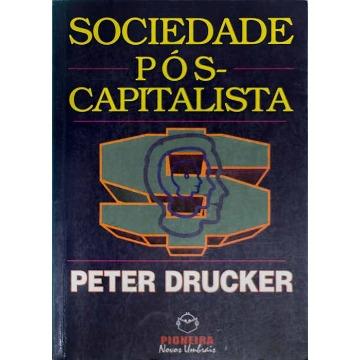 SOCIEDADE PÓS-CAPITALISTA - Peter F. Drucker