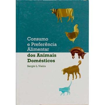 CONSUMO E PREFERÊNCIA ALIMENTAR DOS ANIMAIS DOMÉSTICOS - Sergio L. Vieira e outros