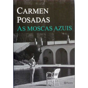 AS MOSCAS AZUIS - Carmen Posadas