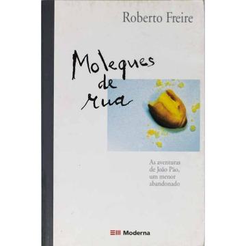 MOLEQUES DE RUA - Roberto Freire