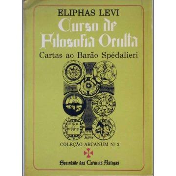 CURSO DE FILOSOFIA OCULTA – CARTAS AO BARÃO SPÉDALIERI - Eliphas Levi
