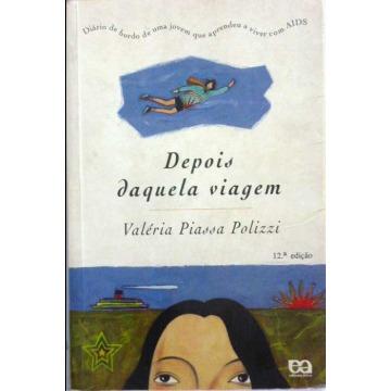 DEPOIS DAQUELA VIAGEM - Valéria Piassa Polizzi