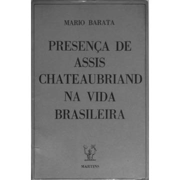 PRESENÇA DE ASSIS CHATEAUBRIAND NA VIDA BRASILEIRA - Mario Barata