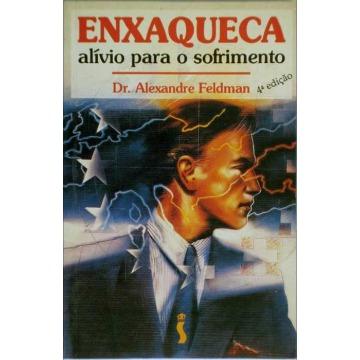 ENXAQUECA: ALÍVIO PARA O SOFRIMENTO - Alexandre Feldman