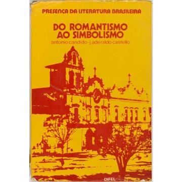 DO ROMANTISMO AO SIMBOLISMO - Antonio Candido e José Aderaldo Castello