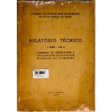 RELATÓRIO TÉCNICO – 1ª PARTE – VOL II - Comissão de estudos para localização da nova capital do Brasil