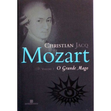 MOZART – VOL 1 – O GRANDE MAGO - Christian jacq