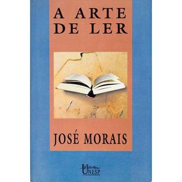 A ARTE DE LER - José Morais