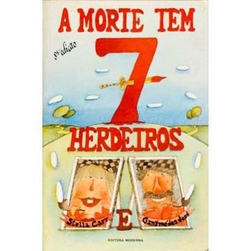 A MORTE TEM SETE HERDEIROS - Stella Carr e Ganymédes José