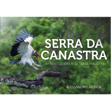 SERRA DA CANASTRA: Refúgio das Aves do Cerrado
